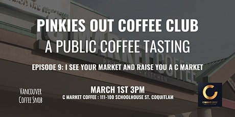 Pinkies Out Coffee Club Episode 9: C Market Coffee tickets