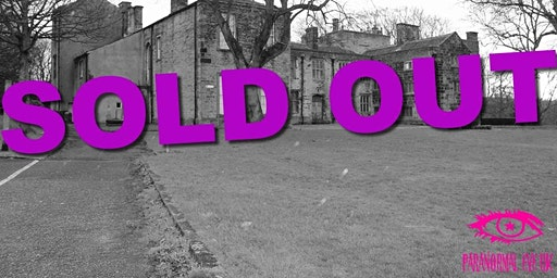 SOLD OUT Bolling Hall Bradford Yorkshire Ghost Hunt Paranormal Eye UK