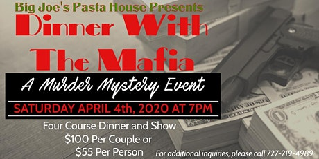 Dinner With The Mafia-A Murder Mystery Event at Big Joe's April 4th tickets