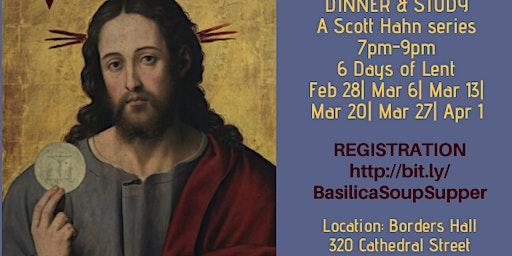 Basilica Lenten Soup Supper Series - Dinner & Study