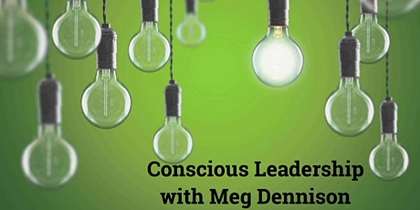 Wake Up Your Leadership: Conscious Leadership Skills for Work and Home tickets