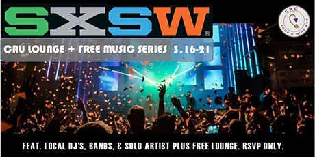 SXSW CRU Lounge + Free Music Series tickets