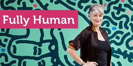 Fully Human: An introduction to human-centred leadership (Auckland) tickets