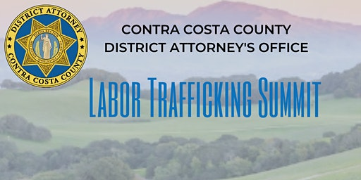 Contra Costa County District Attorney's Office -Labor Trafficking Summit