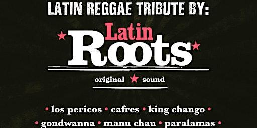 Latin Reggae Tribute by Latin Roots