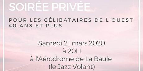 """SOIRÉE   """"CÉLIBATAIRE DE L'OUEST"""" 40 ans et +  LA BAULE tickets"""