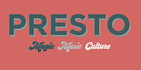 Presto: Magic, Music, Culture tickets