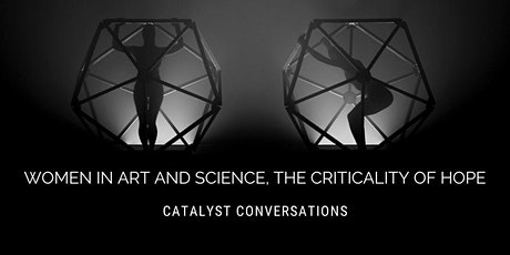 Women in Art and Science, The Criticality of Hope tickets