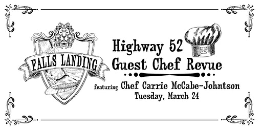 Falls Landing - HIGHWAY 52 GUEST CHEF REVUE March 2020 - Nightingale