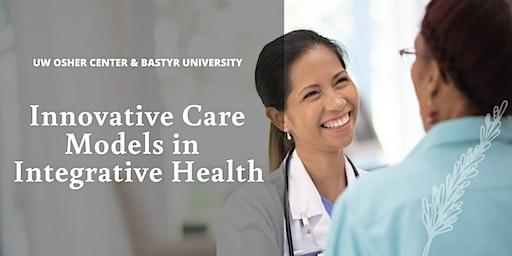 Innovative Care Models in Integrative Health