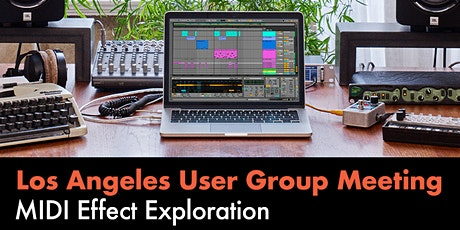 Ableton User Group Los Angeles - March Meeting tickets