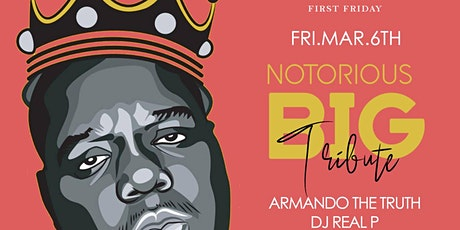 First Fridays Tribute to Notorious B.I.G. tickets