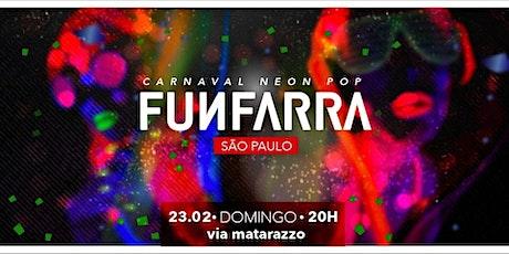 CARNAVAL DA FUNFARRA SP - 23/02/20 ingressos