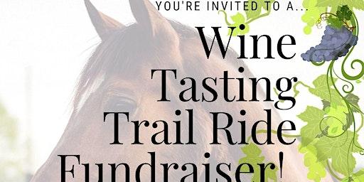 Wine Tasting Trail Ride Fundraiser