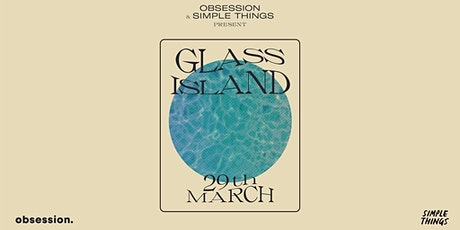 Glass Island - Obsession & Simple Things Takeover tickets