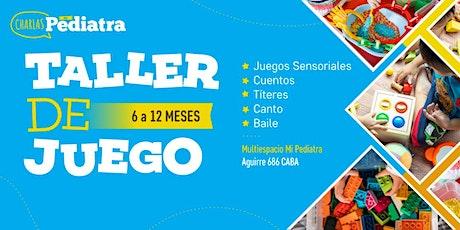 TALLER DE JUEGO 6 a 12 meses- Clase de Prueba entradas