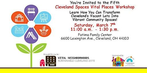 Cleveland Spaces Vital Places Workshop 5: Land Trust