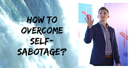 How to Overcome Self-Sabotage? tickets