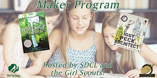 Maker Event! hosted by SDCL and the Girl Scouts!