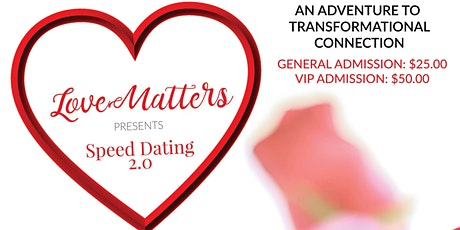 Love Matters Presents: Speed Dating 2.0 tickets