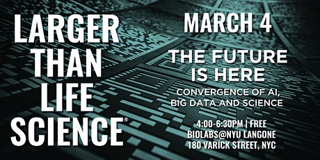 LARGER THAN LIFE SCIENCE | The Future is Here tickets