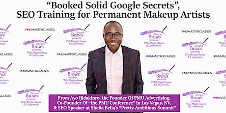 """""""Booked Solid Google Secrets"""", SEO Training for PMU Artists tickets"""