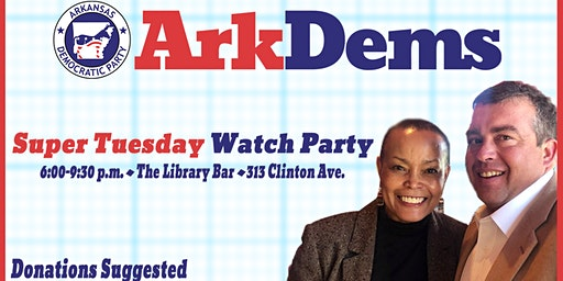 Democratic Party of Arkansas Super Tuesday Watch Party