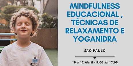 Formação em Mindfulness Educacional , Técnicas de relaxamento e Yoganidra - São Paulo , SP - de 10 a 12 de Abril de 2020 ingressos