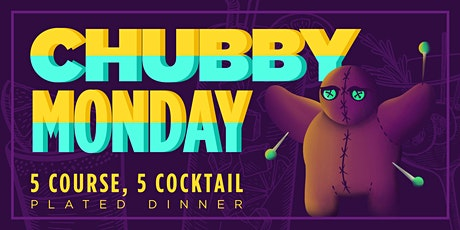 Chubby Monday Dinner tickets