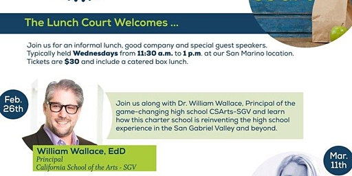 "The ""Lunch Court"" Welcomes Dr. William Wallace, Principal of CSArts-SGV"