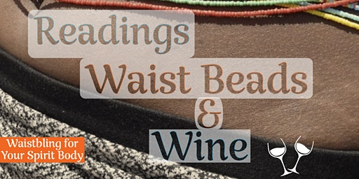 Readings, Waist Beads & Wine! Get Waisted w/Qadesh