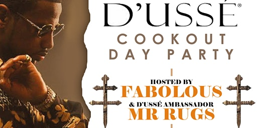 DUSSE' COOKOUT/DAY PARTY | HOSTED BY FABOLOUS & MR. RUGS | SUN MAR 1 @ STATS