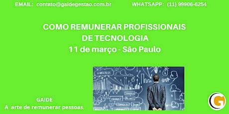 GESTÃO DE REMUNERAÇÃO, CARREIRAS E COMPETÊNCIAS EM EMPRESAS DE TECNOLOGIA ingressos