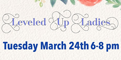 Leveled Up Ladies March tickets