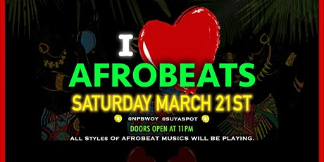 I ❤️ AFROBEAT PARTY SATURDAY MARCH 21ST INSIDE HUDSON NIGHTCLUB. tickets
