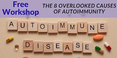 The 8 Overlooked Causes of Autoimmune Disease