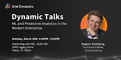 "Dynamic Talks: Dallas ""ML and Predictive Analytics in the Modern Enterprise"""