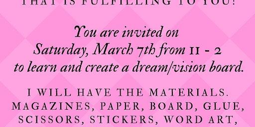 Create a dream board!