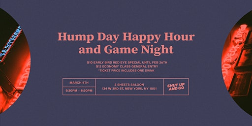 Shut Up and Go Hump Day Happy Hour and Game Night
