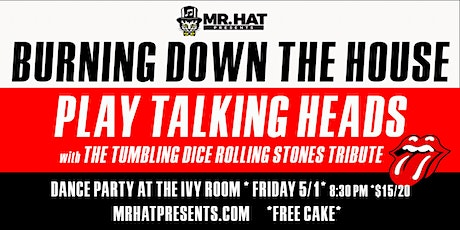 BURNING DOWN THE HOUSE TALKING HEADS DANCE PARTY w/ THE TUMBLING DICE tickets