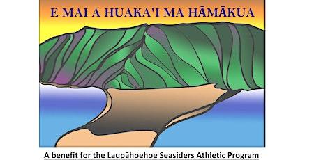 E Mai A Huaka'i Ma Hamakua tickets
