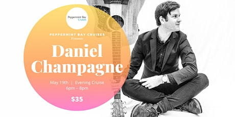 Peppermint Bay Cruise Presents - Daniel Champagne tickets