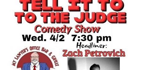 Tell It To The Judge Comedy Show tickets