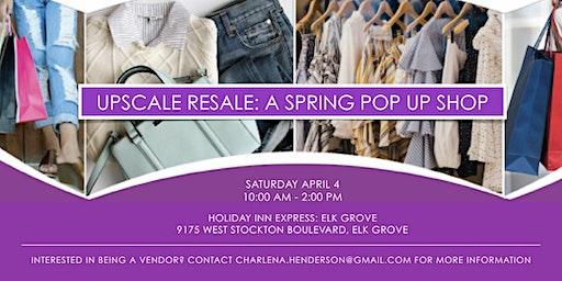 Upscale Resale: A Spring Pop Up Shop