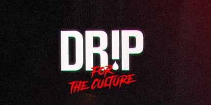 Drip For The Culture (BVD)