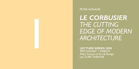Le Corbusier: The Cutting Edge of Modern Architecture - Public Lecture tickets