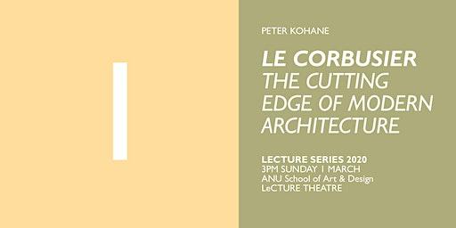 Le Corbusier: The Cutting Edge of Modern Architecture - Public Lecture