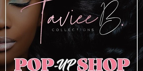 TAVIEE B. COLLECTION POP-UP SHOP @ The Black Store tickets