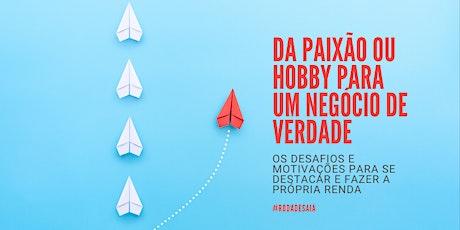 Da paixão para um negócio de verdade | Roda de saia | São Paulo ingressos