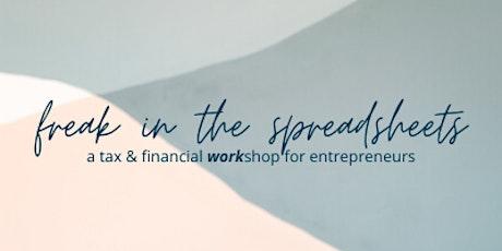 Freak in the Spreadsheets - Tax & Financial Workshop for Entrepreneurs tickets